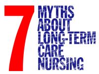 7 myths about long-term care nursing